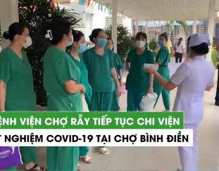 benh-vien-cho-ray-tiep-tuc-chi-vien-xet-nghiem-covid-19-tai-cho-binh-dien