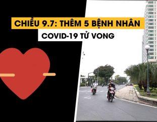chieu-9-7-them-5-ca-covid-19-tu-vong-mot-benh-nhan-khong-co-benh-nen