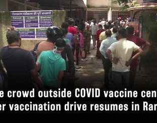 huge-crowd-outside-covid-vaccine-centres-after-vaccination-drive-resumes-in-ranchi