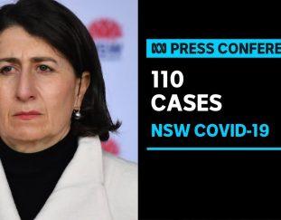 in-full-nsw-premier-gladys-berejiklian-announces-110-new-covid-19-cases-abc-news