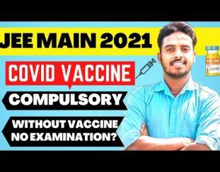 jee-mains-2021-%f0%9f%94%a5-covid-vaccine-compulsory-%f0%9f%92%89-jee-main-admit-card-2021-jee-main-2021-postponed