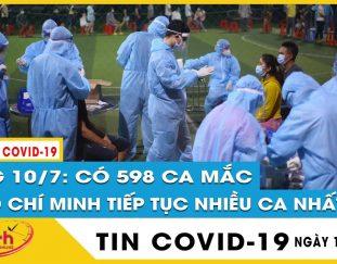 sang-10-7-viet-nam-them-598-ca-covid-19-tap-trung-o-phia-nam-rieng-tp-hcm-520-ca-tang-1000-ca-ngay
