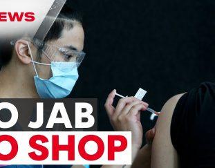 no-jab-no-shop-australias-covid-retail-roadmap-for-the-unvaccinated-7news