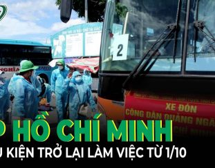 toan-canh-covid-sang-25-9-tro-lai-tp-hcm-lam-viec-tu-1-10-nguoi-lao-dong-can-dieu-kien-gi-skds