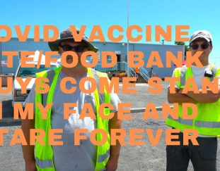 covid-vaccine-site-food-bank-guys-come-stand-in-my-face-and-stare-forever