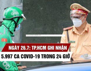 ngay-26-7-tp-hcm-them-5-997-ca-covid-19-trong-24-gio-vuot-66-000-benh-nhan