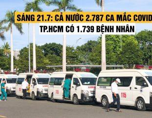 sang-21-7-ca-nuoc-2-787-ca-mac-covid-19-tp-hcm-co-1-739-ca