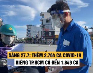 sang-27-7-ca-nuoc-them-2-764-ca-covid-19-rieng-tp-hcm-co-den-1-849-ca