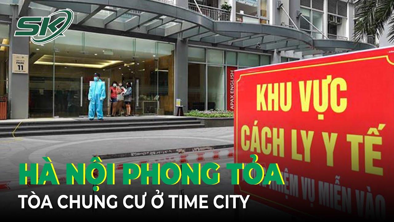 toan-canh-covid-sang-6-9-ha-noi-phong-toa-mot-toa-chung-cu-o-times-city-skds