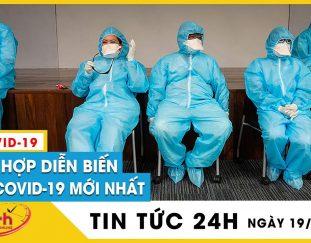 tin-nong-covid-19-ngay-19-10-dich-virus-corona-hom-nayvi-sao-ca-nhiem-covid-phu-tho-tang-manh-tv24h